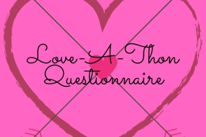 Love-A-Thon Questionnaire