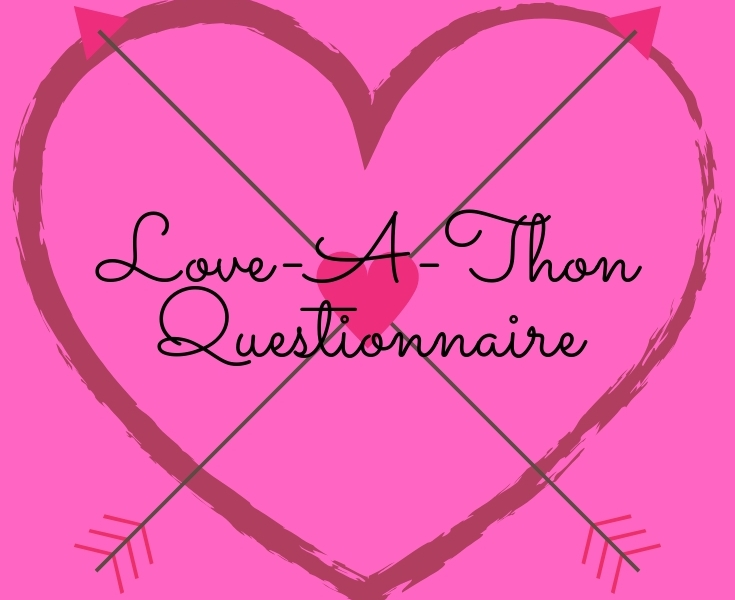 Love-A-Thon Questionnaire
