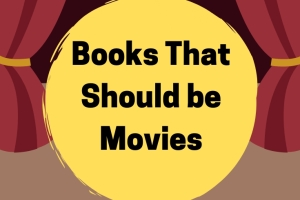 Books That Should be Movies